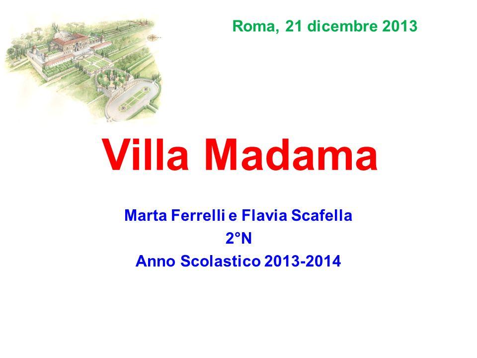 Marta Ferrelli e Flavia Scafella 2°N Anno Scolastico 2013-2014