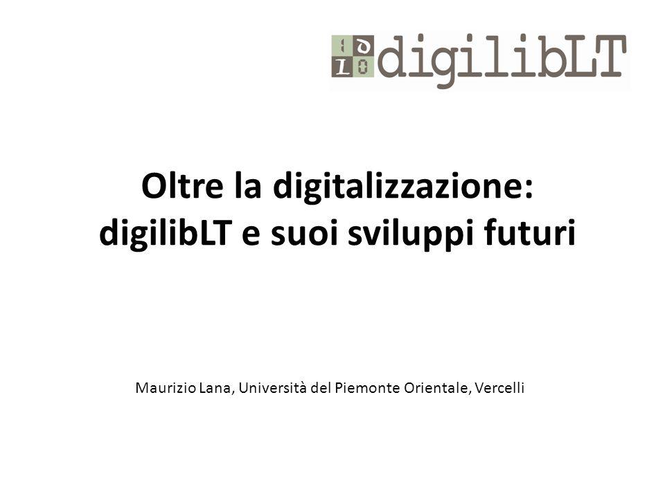 Oltre la digitalizzazione: digilibLT e suoi sviluppi futuri