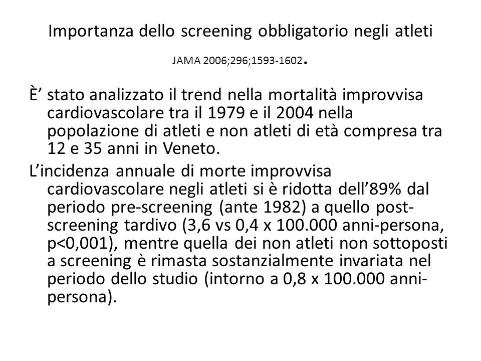 Importanza dello screening obbligatorio negli atleti JAMA 2006;296;1593-1602.
