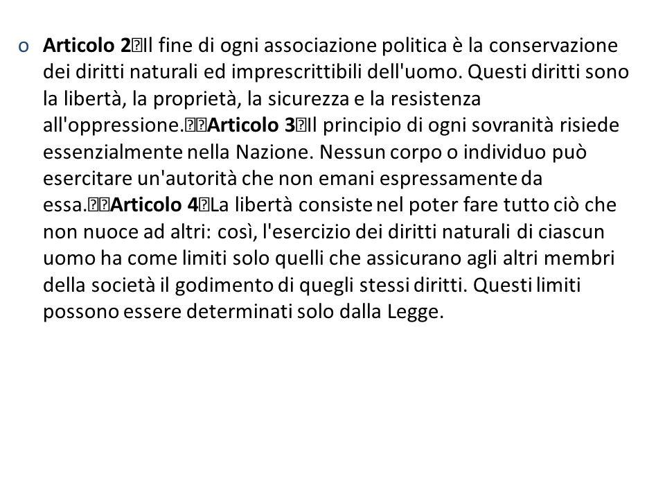 Articolo 2 Il fine di ogni associazione politica è la conservazione dei diritti naturali ed imprescrittibili dell uomo.