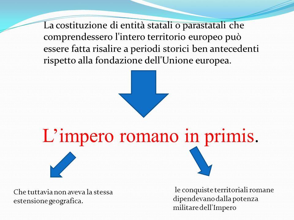 L'impero romano in primis.