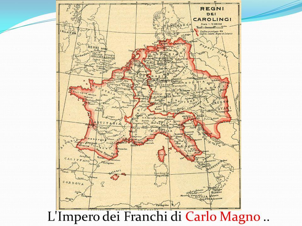 L Impero dei Franchi di Carlo Magno ..