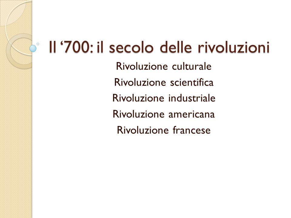 Il '700: il secolo delle rivoluzioni