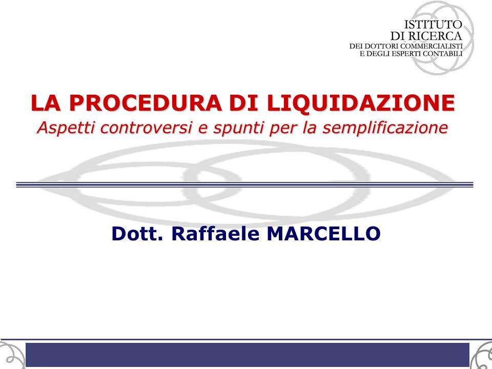 LA PROCEDURA DI LIQUIDAZIONE Dott. Raffaele MARCELLO