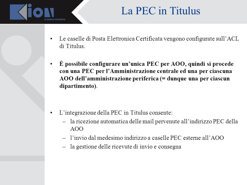La PEC in Titulus Le caselle di Posta Elettronica Certificata vengono configurate sull'ACL di Titulus.