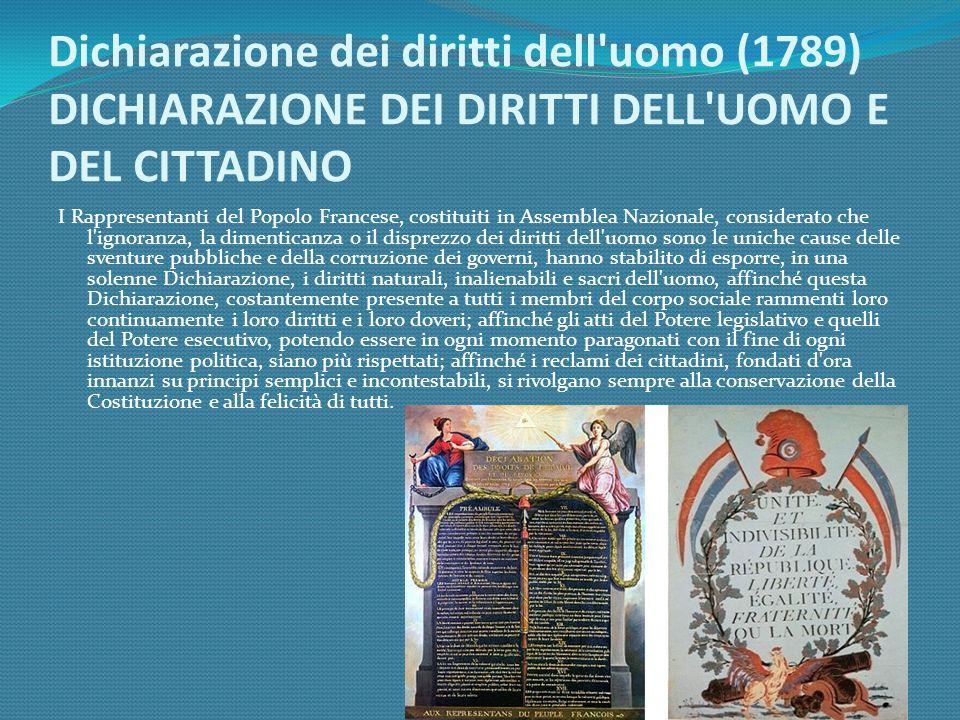 Dichiarazione dei diritti dell uomo (1789) DICHIARAZIONE DEI DIRITTI DELL UOMO E DEL CITTADINO