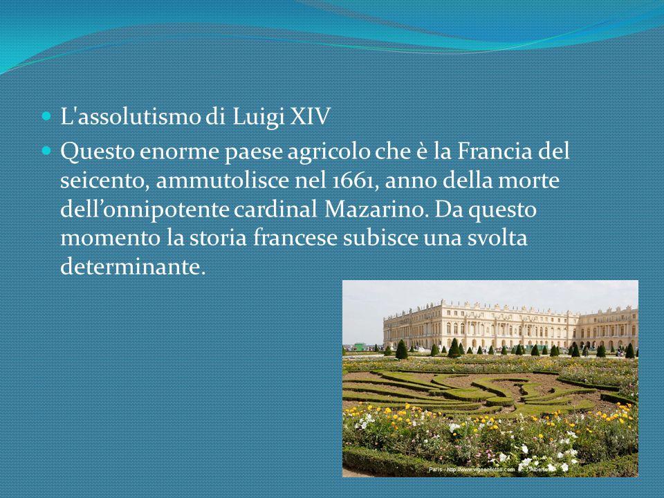 L assolutismo di Luigi XIV
