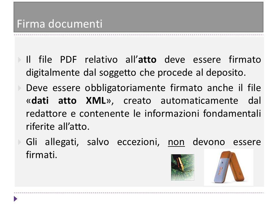 Firma documenti Il file PDF relativo all'atto deve essere firmato digitalmente dal soggetto che procede al deposito.