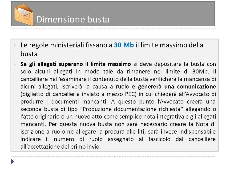 Dimensione busta Le regole ministeriali fissano a 30 Mb il limite massimo della busta.