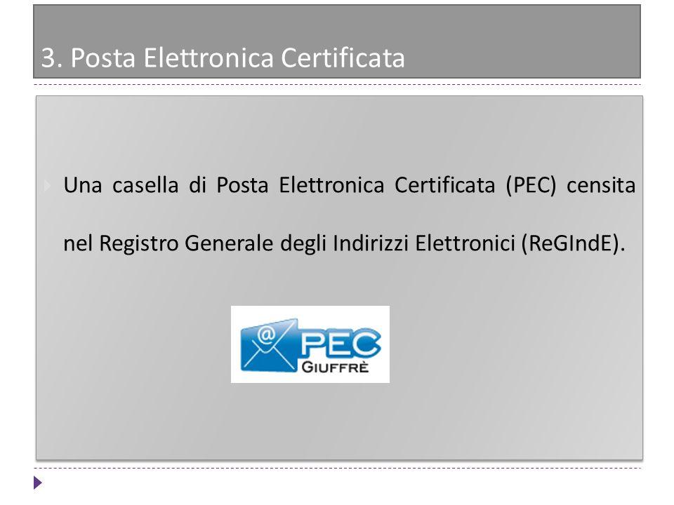 3. Posta Elettronica Certificata