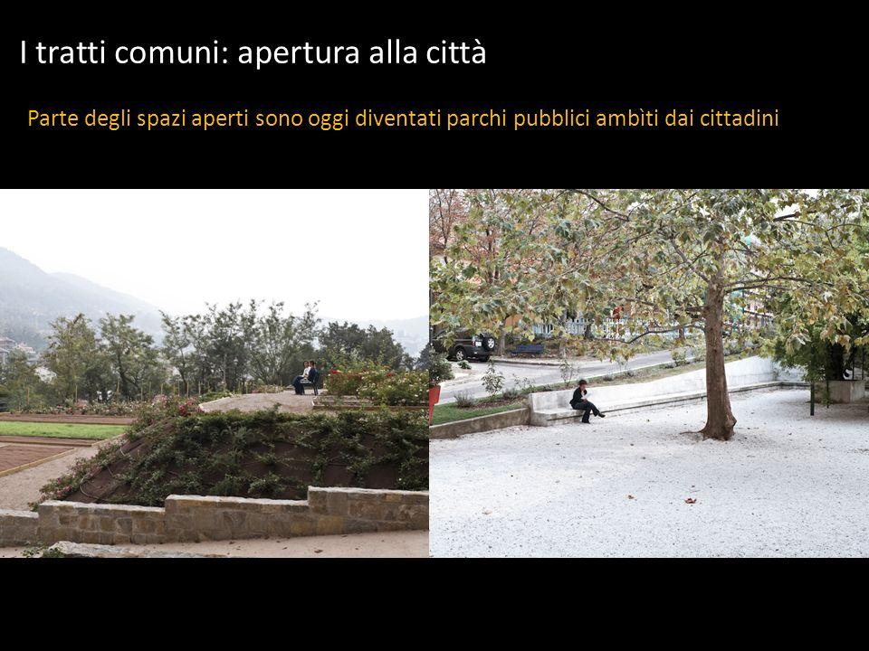 I tratti comuni: apertura alla città Parte degli spazi aperti sono oggi diventati parchi pubblici ambìti dai cittadini