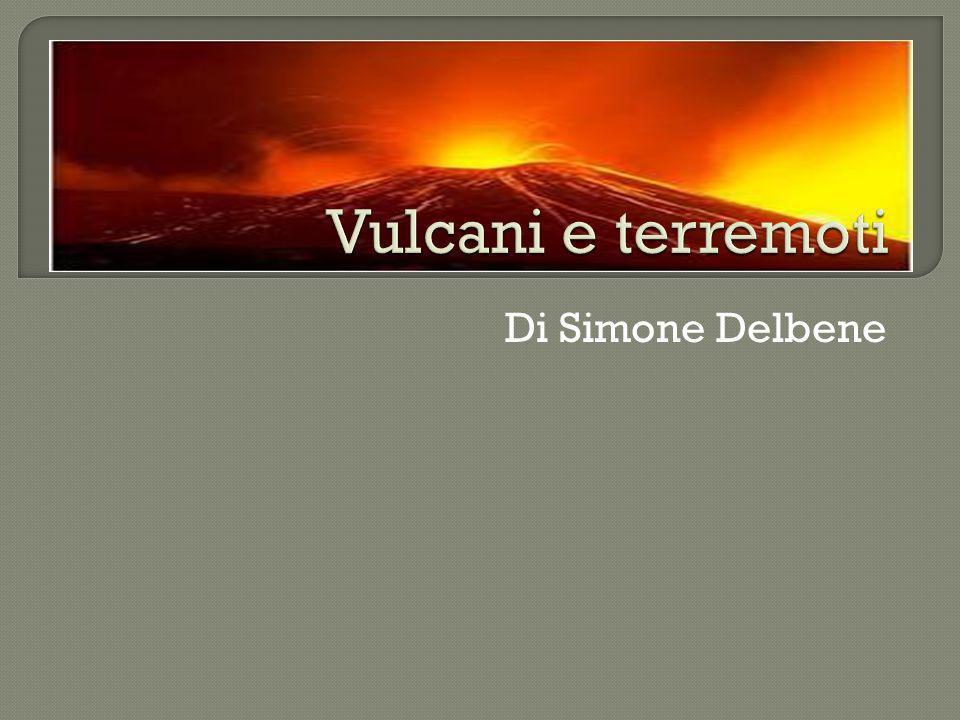 Vulcani e terremoti Di Simone Delbene