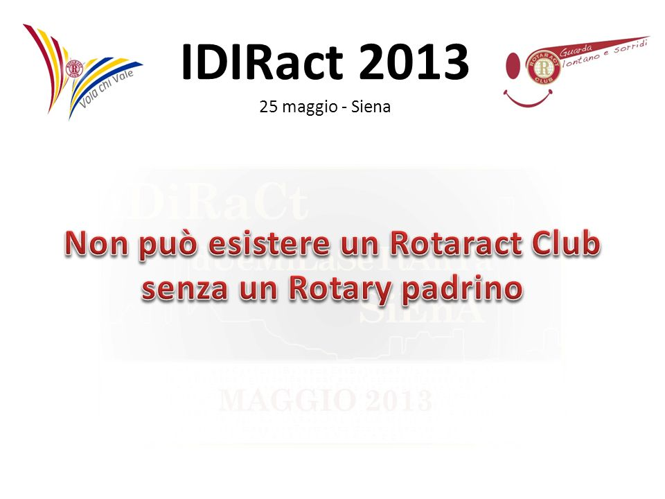 Non può esistere un Rotaract Club senza un Rotary padrino