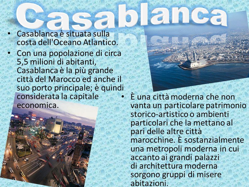 Casablanca Casablanca è situata sulla costa dell Oceano Atlantico.