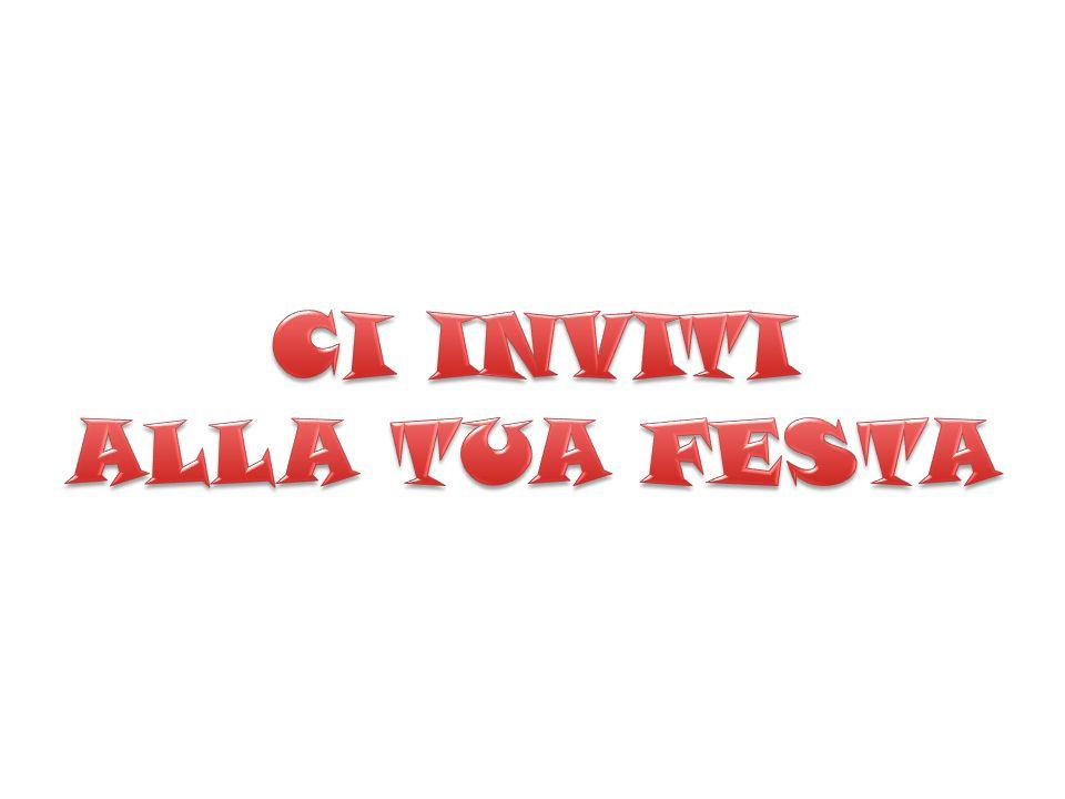 CI INVITI ALLA TUA FESTA