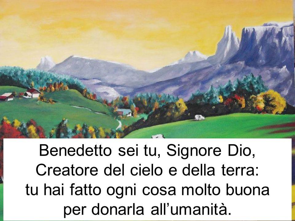 Benedetto sei tu, Signore Dio, Creatore del cielo e della terra: