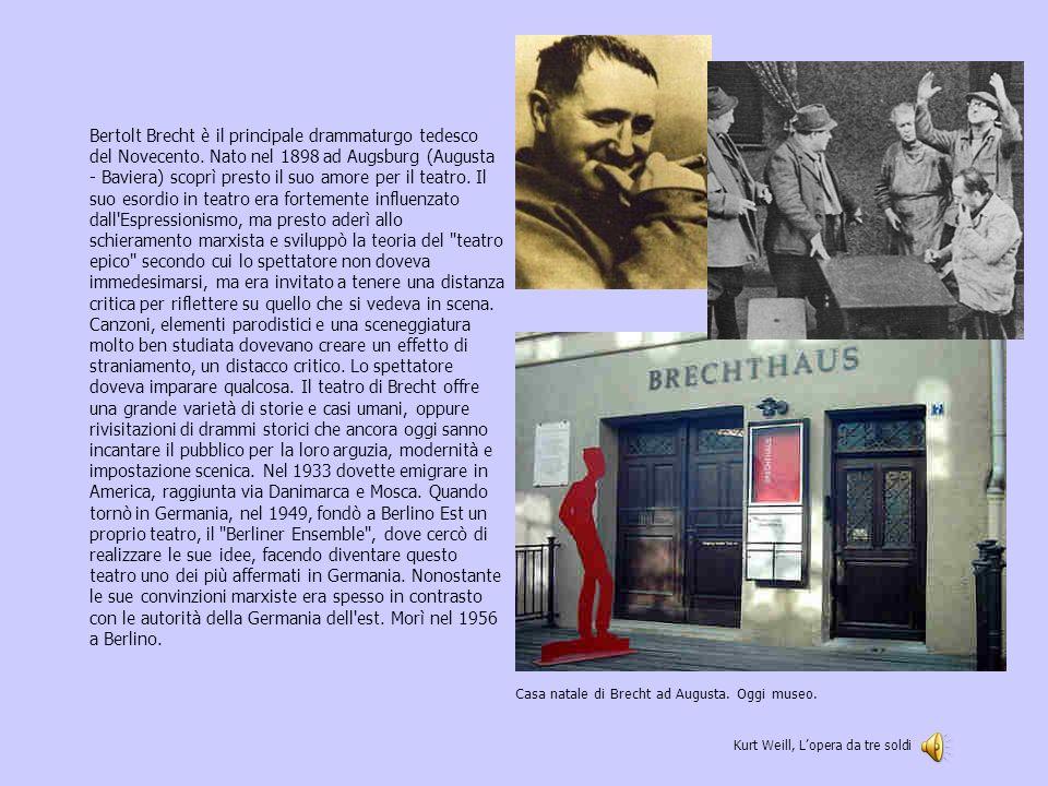 Bertolt Brecht è il principale drammaturgo tedesco del Novecento