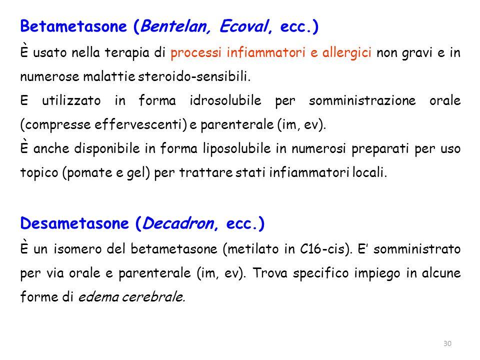 Betametasone (Bentelan, Ecoval, ecc.)