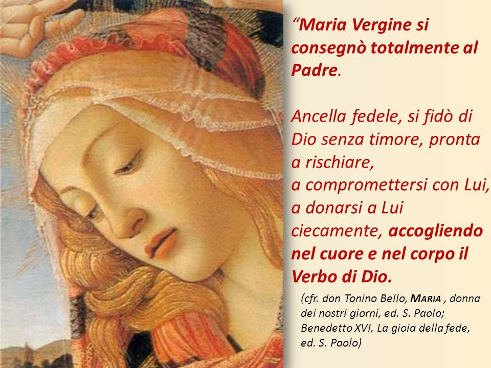 Maria Vergine si consegnò totalmente al Padre.