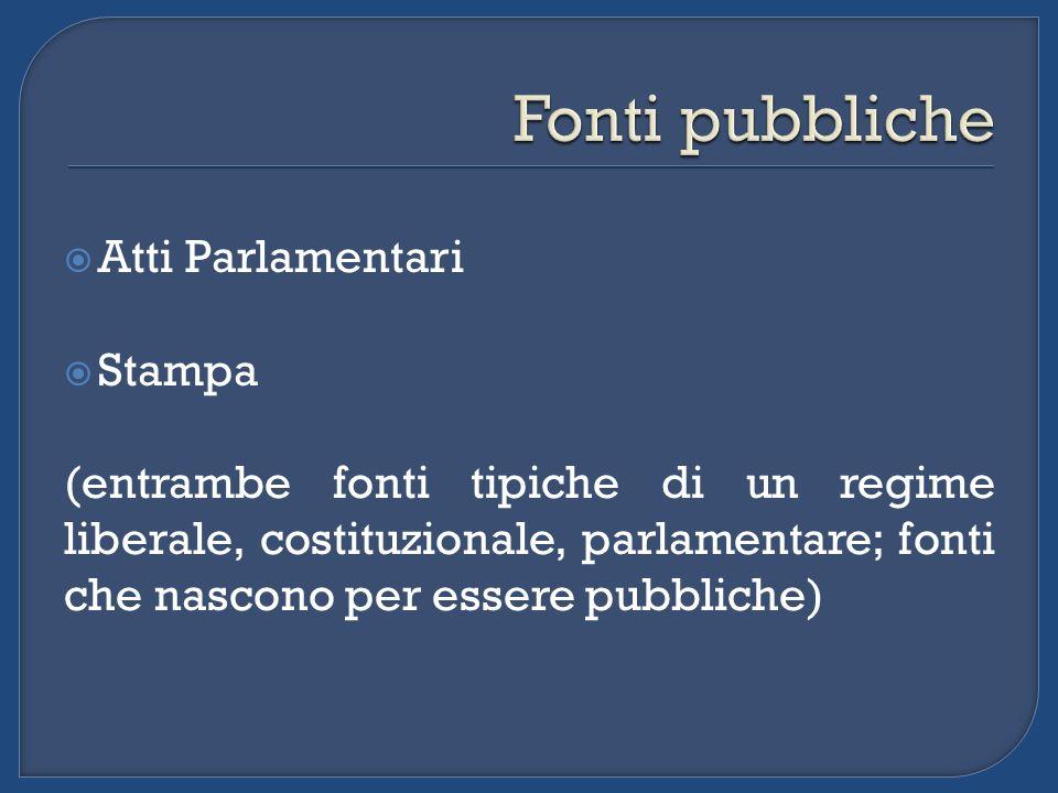 Fonti pubbliche Atti Parlamentari Stampa