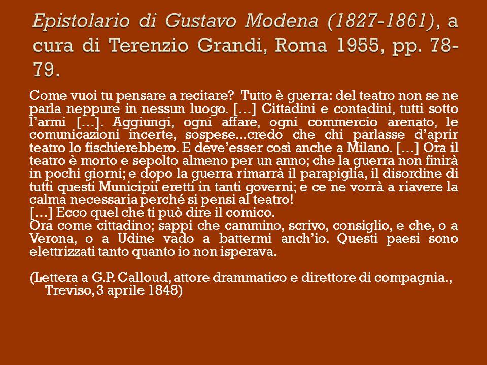 Epistolario di Gustavo Modena (1827-1861), a cura di Terenzio Grandi, Roma 1955, pp. 78-79.