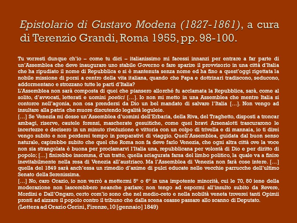 Epistolario di Gustavo Modena (1827-1861), a cura di Terenzio Grandi, Roma 1955, pp. 98-100.