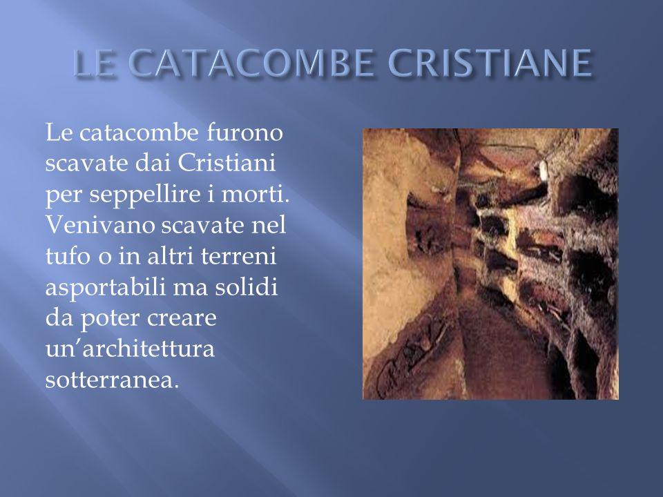 LE CATACOMBE CRISTIANE