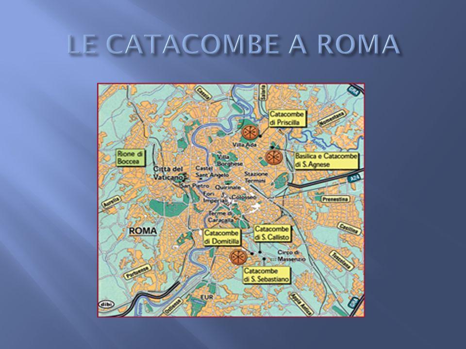 LE CATACOMBE A ROMA