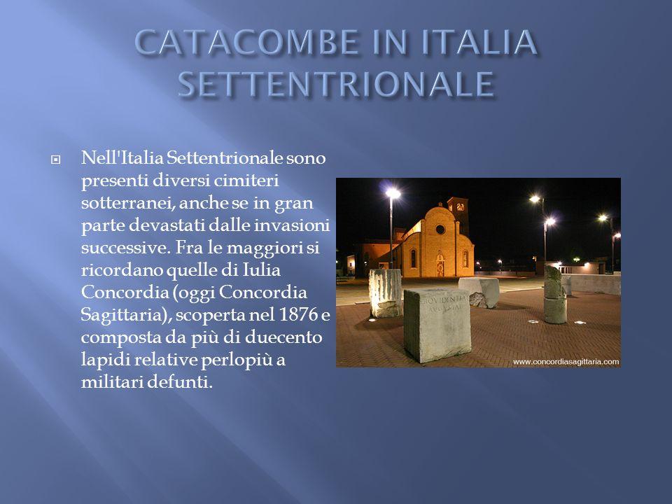 CATACOMBE IN ITALIA SETTENTRIONALE