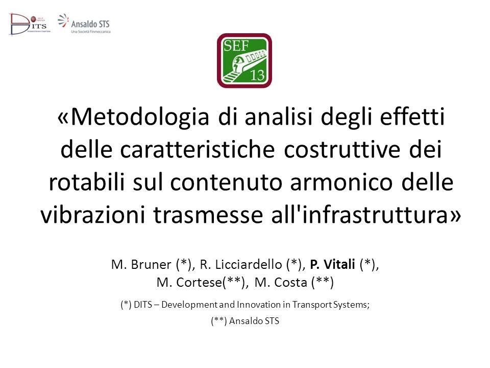 «Metodologia di analisi degli effetti delle caratteristiche costruttive dei rotabili sul contenuto armonico delle vibrazioni trasmesse all infrastruttura»