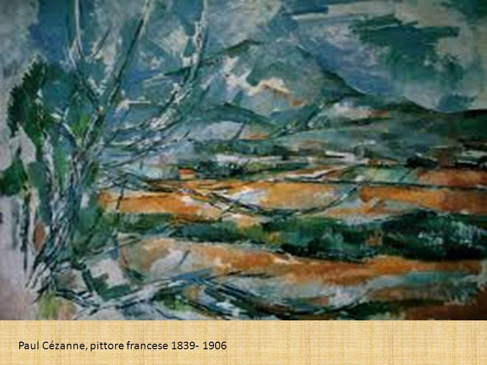 Paul Cézanne, pittore francese 1839- 1906