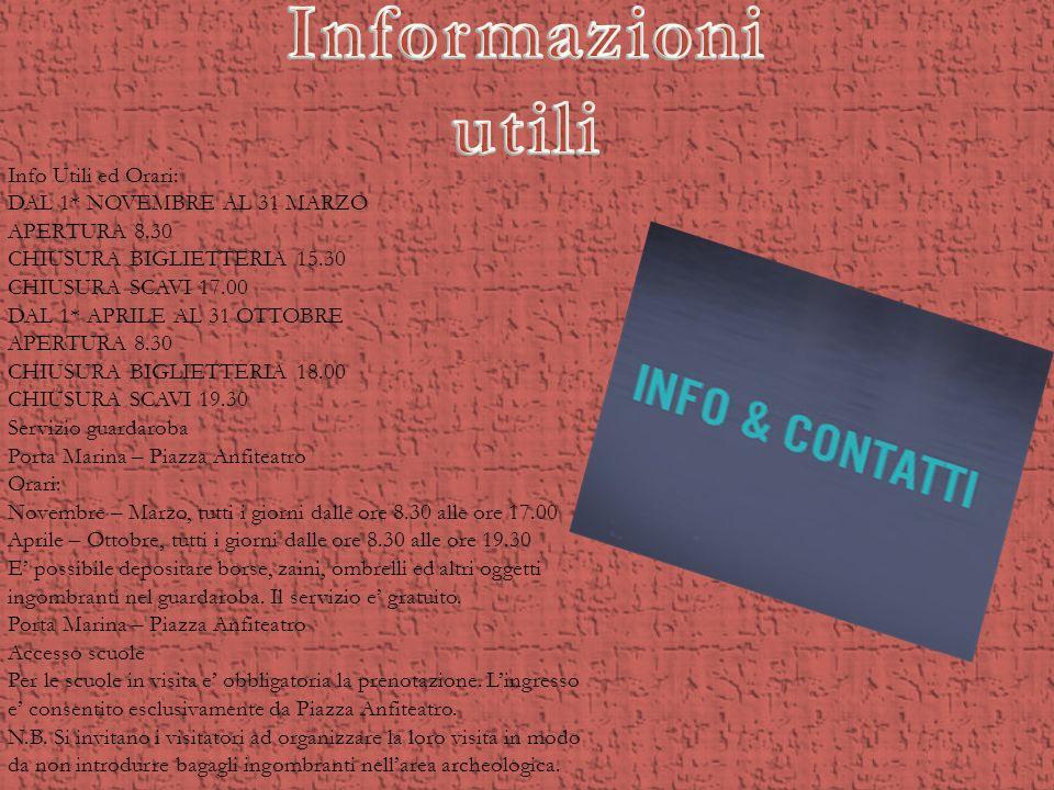Informazioni utili Info Utili ed Orari: DAL 1* NOVEMBRE AL 31 MARZO