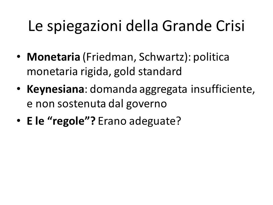 Le spiegazioni della Grande Crisi