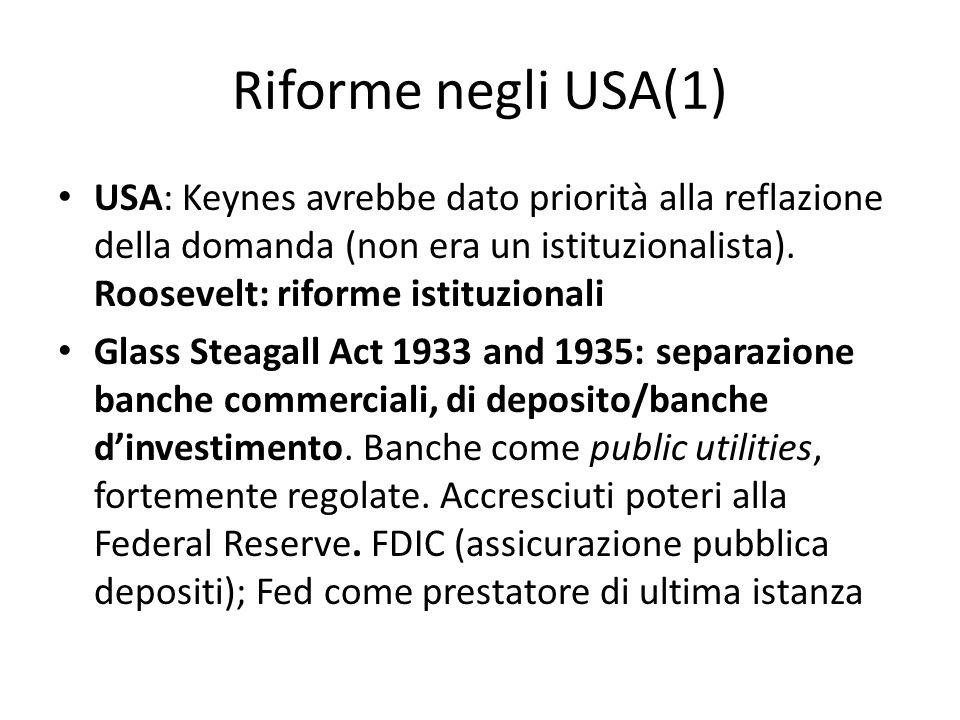 Riforme negli USA(1) USA: Keynes avrebbe dato priorità alla reflazione della domanda (non era un istituzionalista). Roosevelt: riforme istituzionali.
