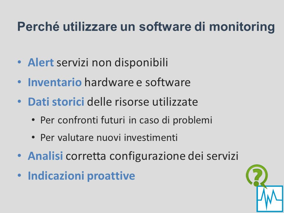 Perché utilizzare un software di monitoring