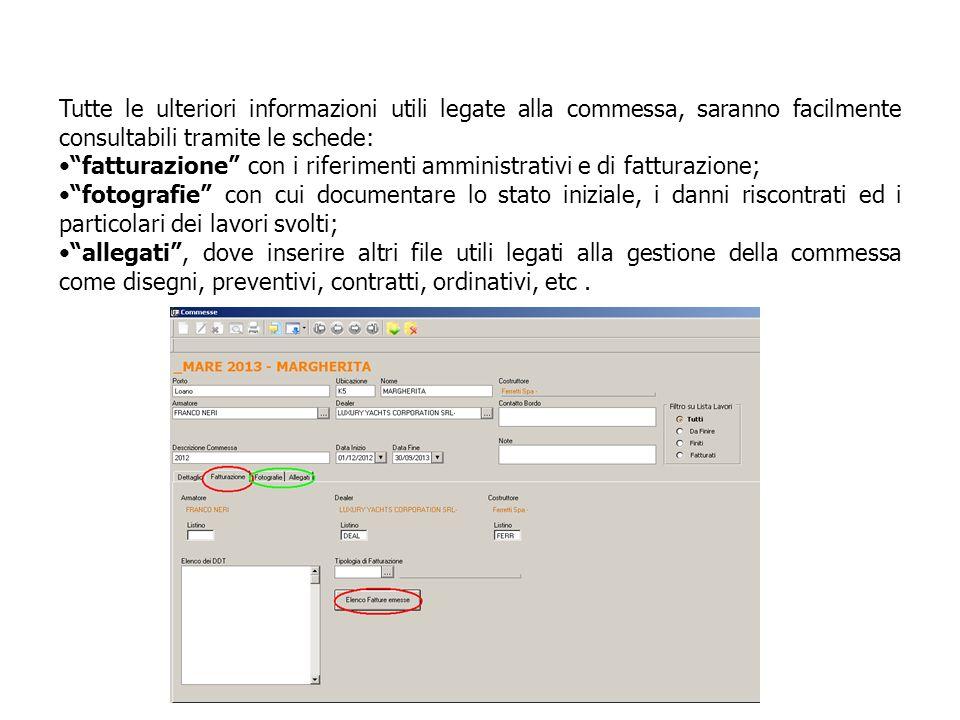 Tutte le ulteriori informazioni utili legate alla commessa, saranno facilmente consultabili tramite le schede:
