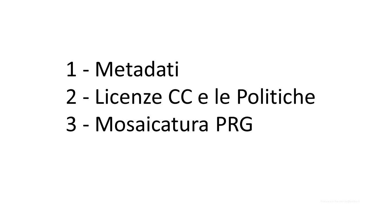 2 - Licenze CC e le Politiche 3 - Mosaicatura PRG