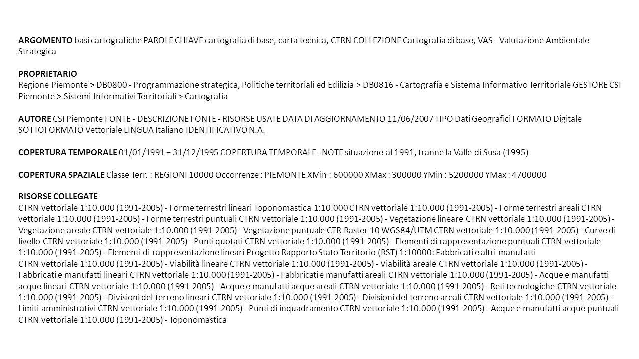 ARGOMENTO basi cartografiche PAROLE CHIAVE cartografia di base, carta tecnica, CTRN COLLEZIONE Cartografia di base, VAS - Valutazione Ambientale Strategica