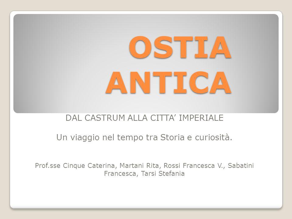 OSTIA ANTICA DAL CASTRUM ALLA CITTA' IMPERIALE