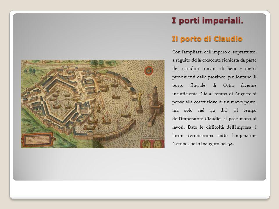I porti imperiali. Il porto di Claudio