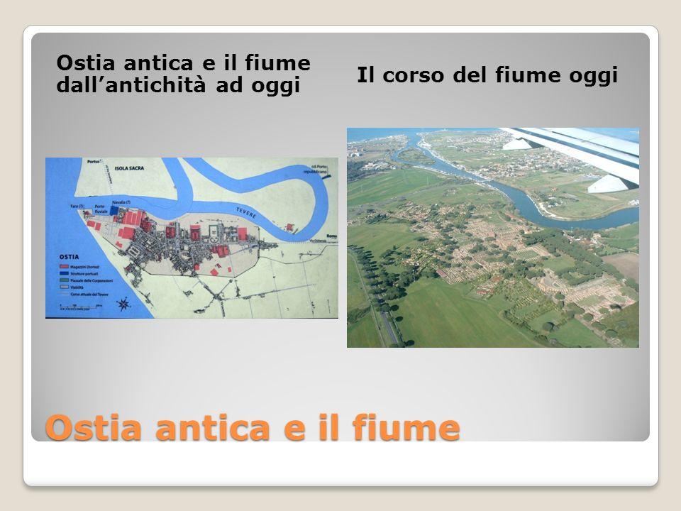 Ostia antica e il fiume Ostia antica e il fiume dall'antichità ad oggi