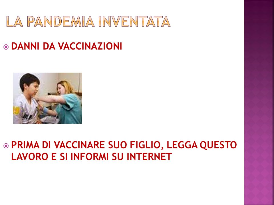 La pandemia inventata DANNI DA VACCINAZIONI