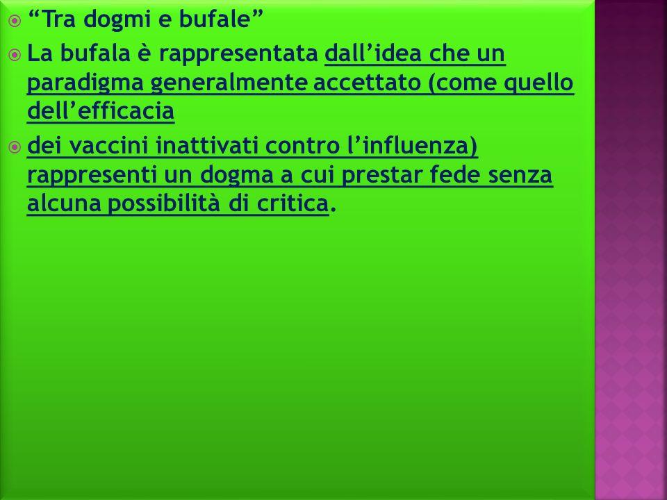 Tra dogmi e bufale La bufala è rappresentata dall'idea che un paradigma generalmente accettato (come quello dell'efficacia.