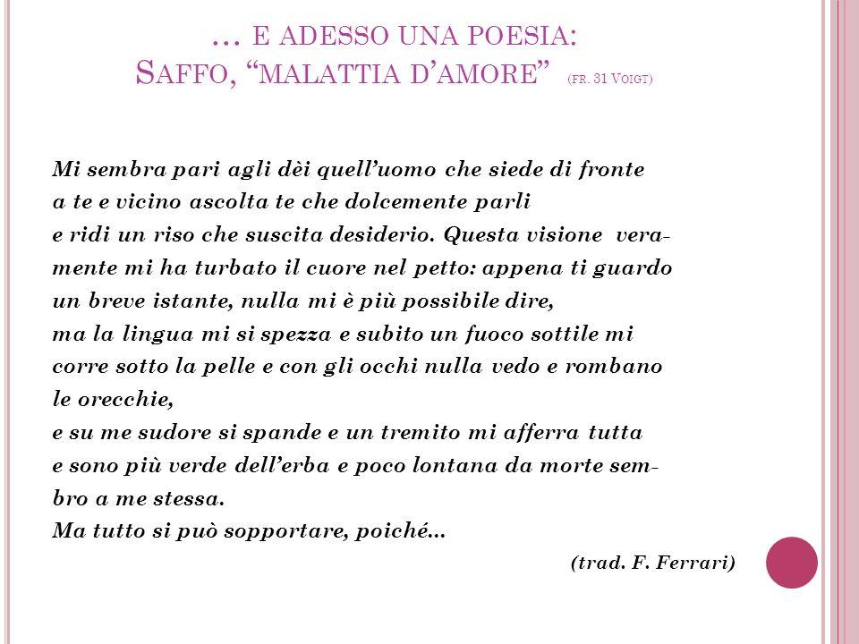 … e adesso una poesia: Saffo, malattia d'amore (fr. 31 Voigt)