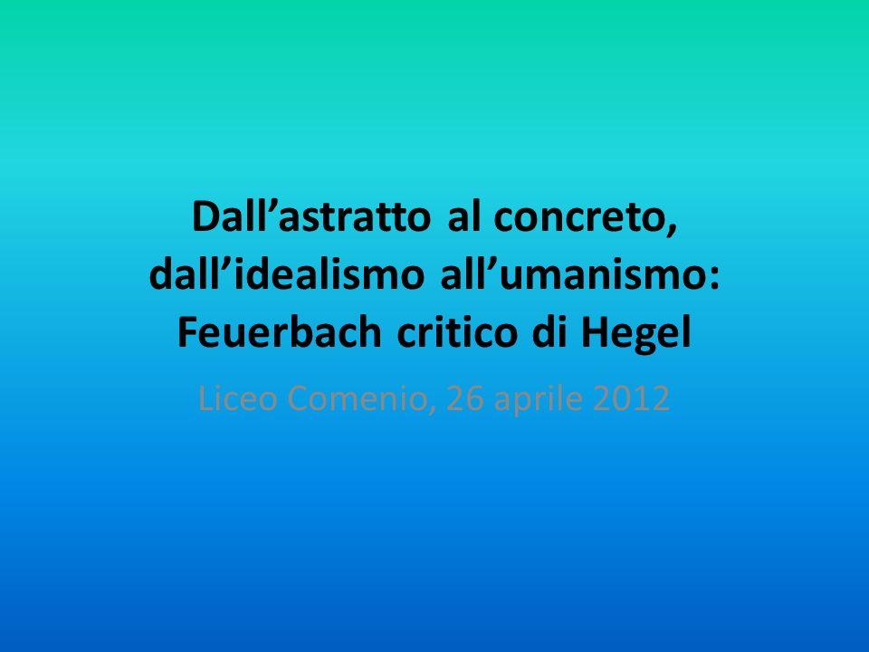 Dall'astratto al concreto, dall'idealismo all'umanismo: Feuerbach critico di Hegel