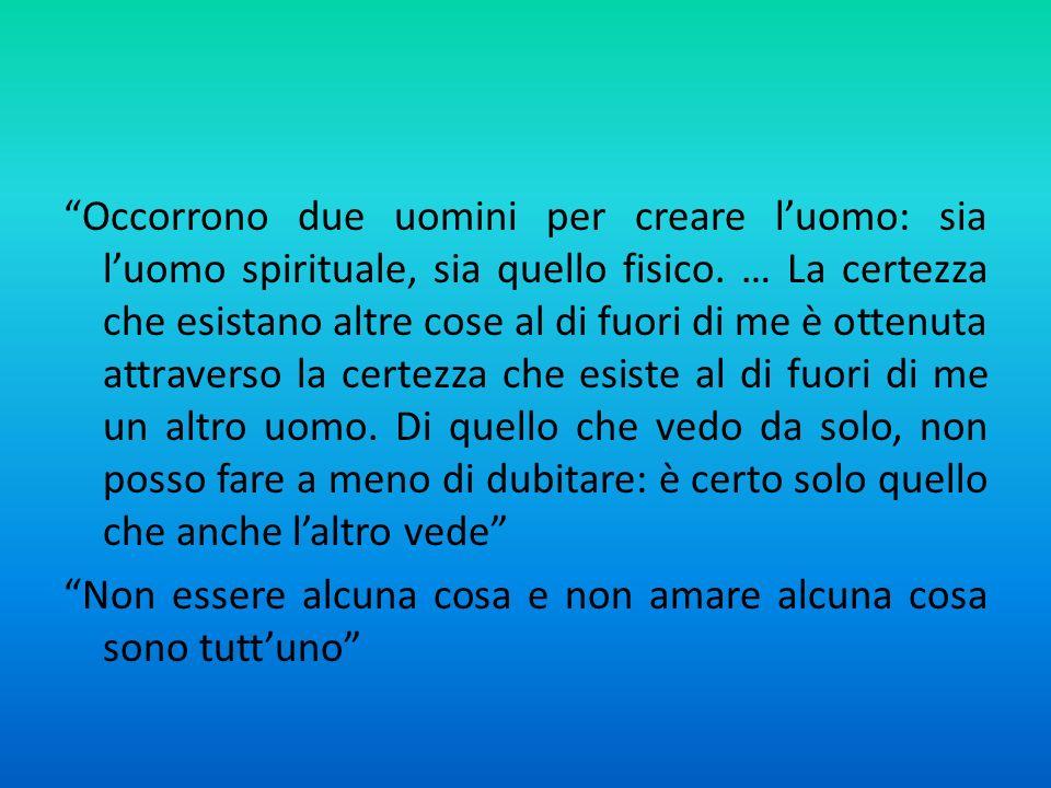 Occorrono due uomini per creare l'uomo: sia l'uomo spirituale, sia quello fisico.