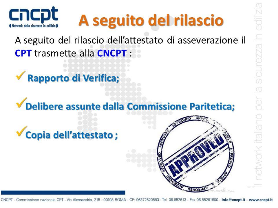 A seguito del rilascio A seguito del rilascio dell'attestato di asseverazione il CPT trasmette alla CNCPT :