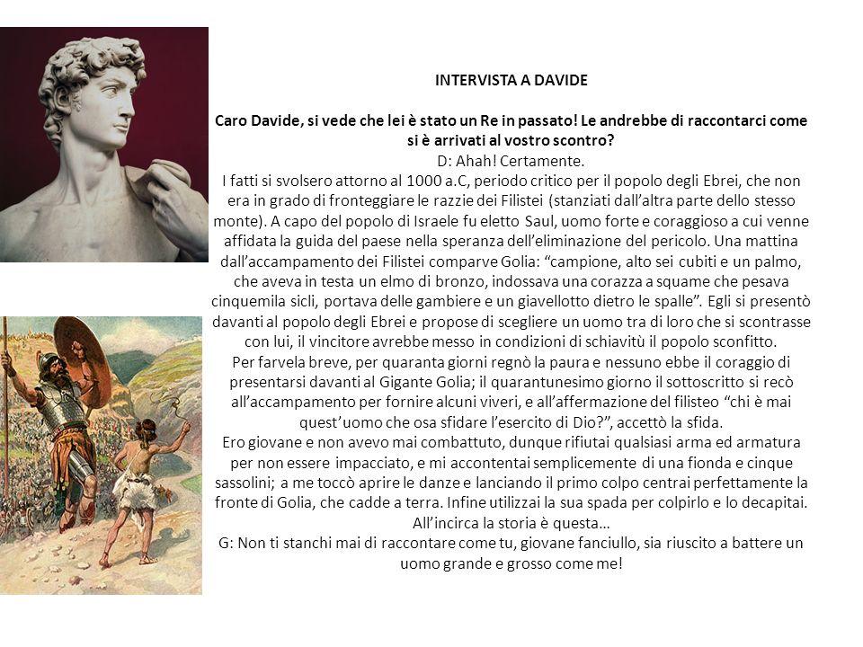INTERVISTA A DAVIDE Caro Davide, si vede che lei è stato un Re in passato.