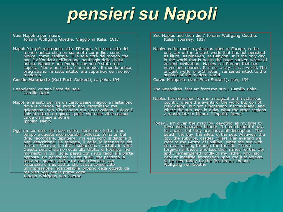 pensieri su Napoli Vedi Napoli e poi muori. Johann Wolfgang Goethe, Viaggio in Italia, 1817.