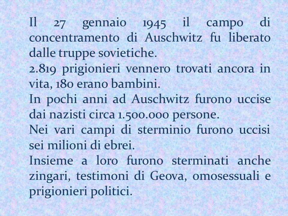 Il 27 gennaio 1945 il campo di concentramento di Auschwitz fu liberato dalle truppe sovietiche.